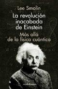 La revolución inacabada de Einstein - Smolin, Lee