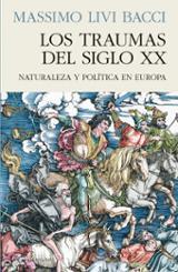 Los traumas del siglo XX. Naturaleza y política en Europa - Livi Bacci, Massimo