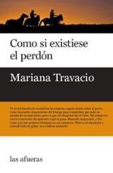 Como si existiese el perdón - Travacio, Mariana