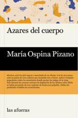 Azares del cuerpo - Ospina Pizano, María