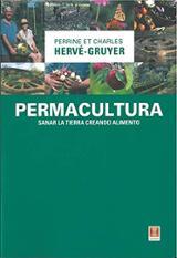 Permacultura. Sanar la tierra creando alimento - Hervé-Gruyer, Charles