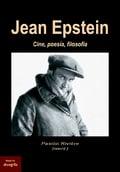 Jean Epstein. Cine, poesia, filosofia -