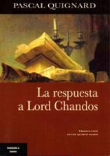 La respuesta a Lord Chandos - Quignard, Pascal