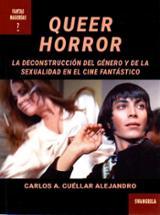 Queer Horror: La deconstrucción del género y la sexualidad en el  - Cuéllar Alejandro, Carlos A