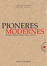 Pioneres modernes. Dotze autores de l´escena catalana 1876-1938 - AAVV
