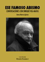 Ese famoso abismo. Conversaciones con Enrique Vila-Matas - Iglesia, Anna Mª