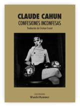 Confesiones inconfesas - Cahun, Claude