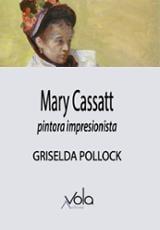 Mary Cassatt. Pintora impresionista - Pollock, Griselda
