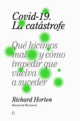 Covid-19 La catástrofe - Horton, Richard