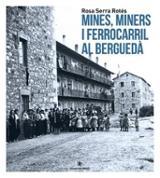 Mines, miners i ferrocarril al Berguedà - Serra Rotés, Rosa
