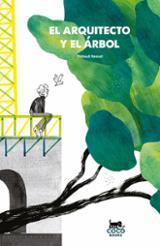 El arquitecto y el árbol - Rassat, Thibaut