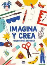 Imagina y crea. Un libro para disfrutar - Honoré, Perrine