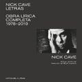Nick Cave: Letras. Obra lírica completa 1978-2019 - Cave, Nick