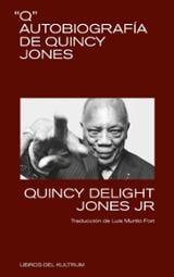 Q: Autobiografía de Quincy Jones - Jones, Quincy Delight