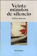 Veinte minutos de silencio - Bessette, Hélène