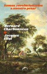 Somos revolucionarios a nuestro pesar - Charbonneau, Bernard