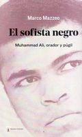 El sofista negro. Muhammad Ali, orador y púgil - Mazzeo, Marco