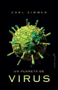 Un planeta de virus - Zimmer, Carl