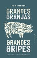 Grandes granjas, grandes gripes - Wallace, Rob