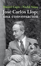 José Carlos Llop: una conversación - Capó, Daniel