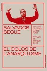 El colós de l´anarquisme - Seguí, Salvador