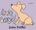 ¡Ladra,George! - Feiffer, Jules