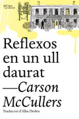 Reflexos en un ull daurat - Mccullers, Carson