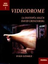 Videodrome: La distopía según David Cronenberg - Gómez, Iván