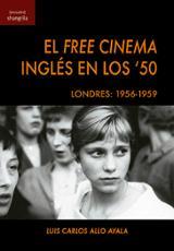 El Free Cienma inglés en los ´50 - Allo Ayala, Luis Carlo
