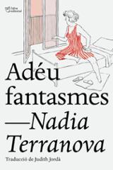 Adeu fantasmes - Terranova, Nadia