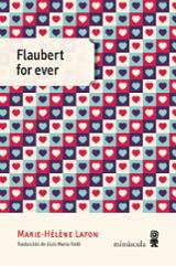 Flaubert for ever - Lafon, Marie-Hélène