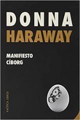 Manifiesto cíborg - Haraway, Donna J.