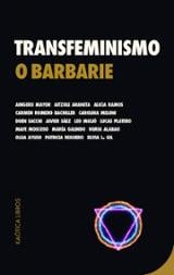 Transfeminismo o barbarie -