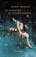 La lucha por el futuro humano. 5G, realidad aumentada y el intern - Naydler, Jeremy