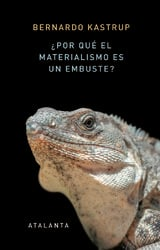¿Por qué el materialismo es un embuste? - Kastrup, Bernardo