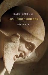 Los Héroes Griegos - Kerenyi, Karl
