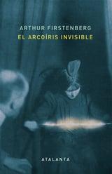 El arcoíris invisible - Firstenberg, Arthur