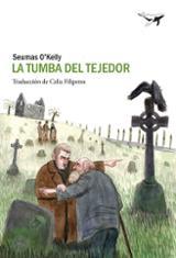 La tumba del tejedor - O´Kelley, Seumas