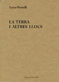 La terra i altres llocs - Pietrelli, Lucia