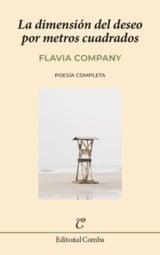 La dimensión del deseo por metros cuadrados. Poesía completa - Company, Flavia