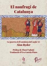 El naufragi de Catalunya. La guerra civil catalana del segle XV - Ryder, Alan
