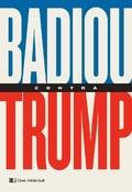 Badiou contra Trump - Badiou, Alain