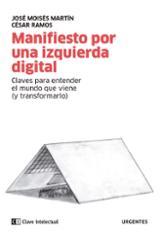 Manifiesto por una izquierda digital - Martín, Jose Moisés