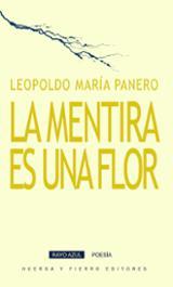 La mentira es una flor - Panero, Leopoldo María