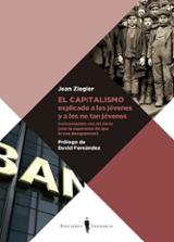 El capitalismo explicado a los jóvenes y a los no tan jóvenes - Ziegler, Jean