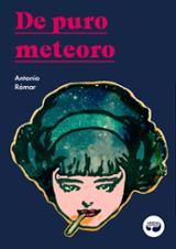 De puro meteoro - Rómar, Antonio