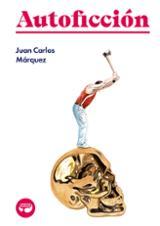 Autoficción - Márquez, Juan Carlos