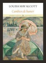 Cambios de humor - Alcott, Louisa May