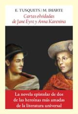 Cartas olvidadas de Jane Eyre y Anna Karenina - Iriarte, Marga