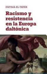 Racismo y resistencia en la Europa daltónica - El-Tayeb, Fátima